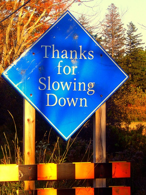 thanks slowing down
